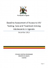 Baseline Assessment of Access to HIV Testing, Care and Treatment Among Adolescents in Uganda